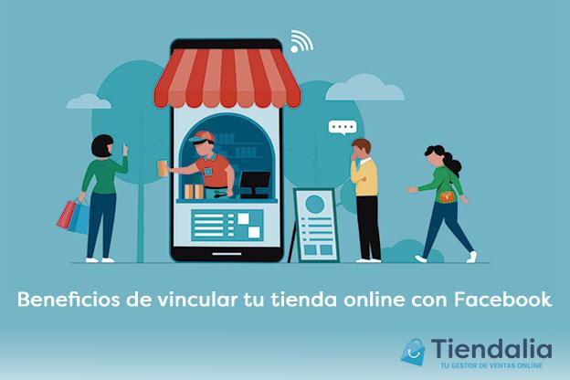 Beneficios de vincular tu tienda online con facebook